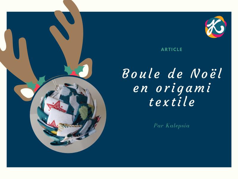 Activite boule de noel origami textile
